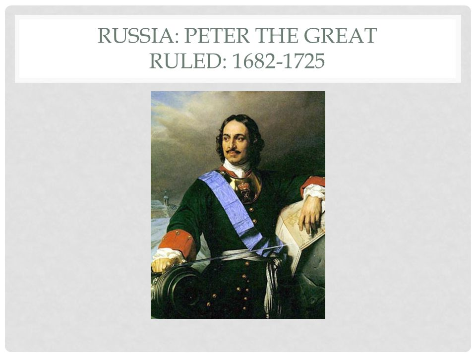 Russia: Peter the Great Ruled: 1682-1725