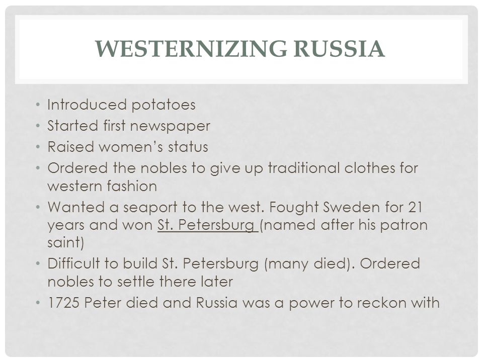 Westernizing Russia Introduced potatoes Started first newspaper