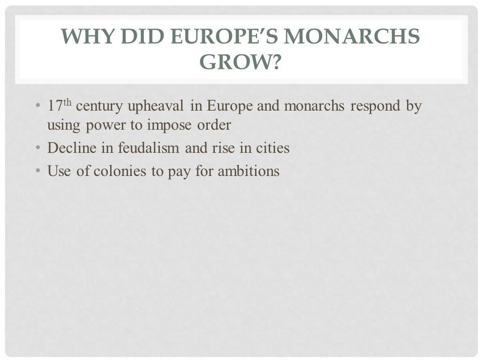 Why did Europe's Monarchs grow