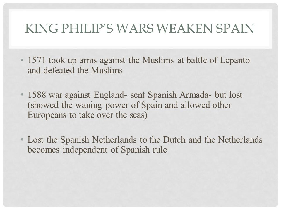 King Philip's Wars weaken spain