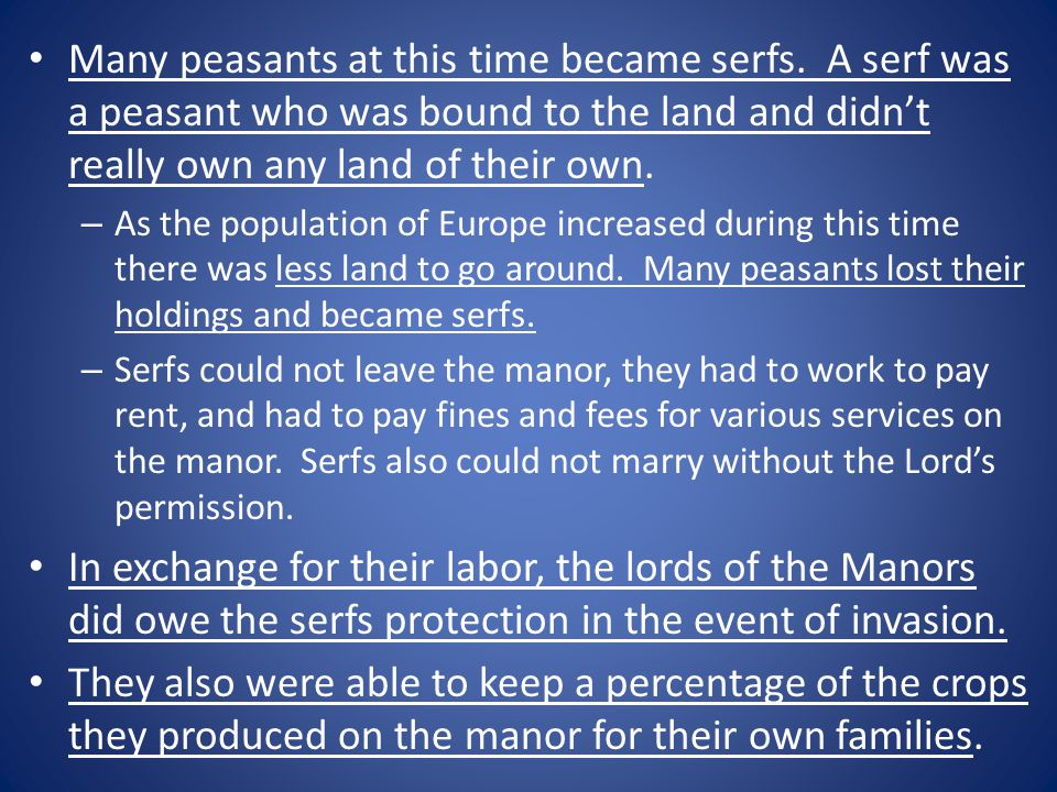 Many peasants at this time became serfs