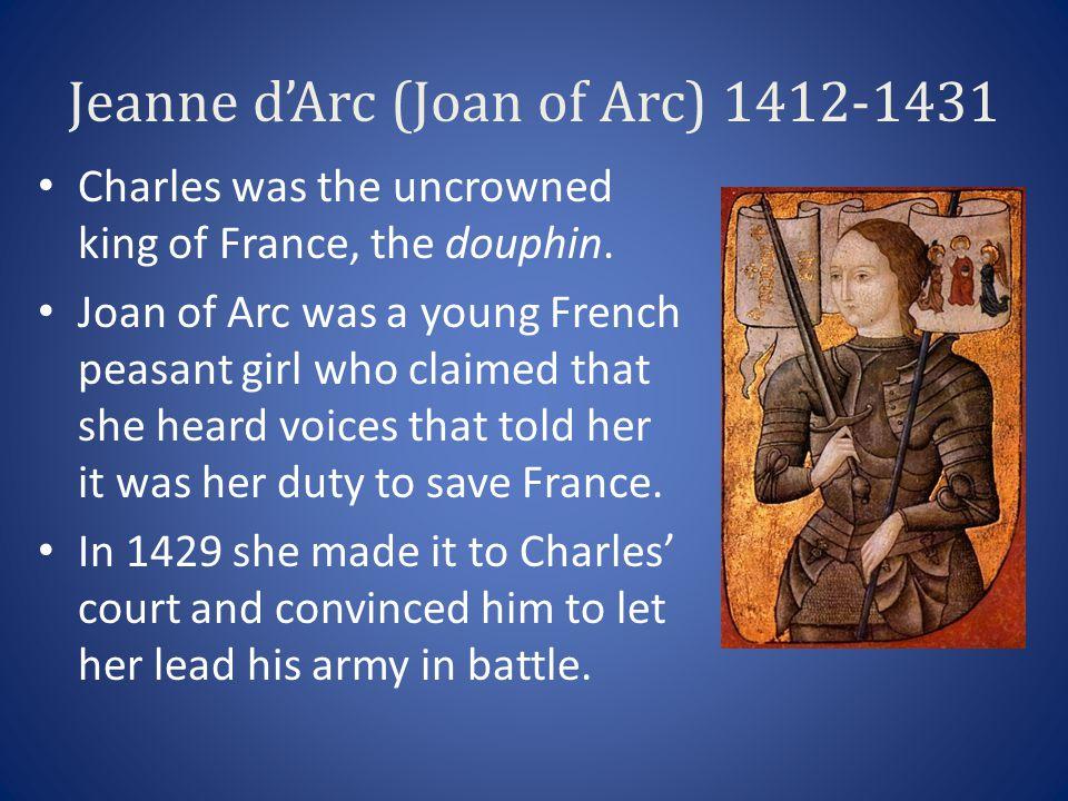 Jeanne d'Arc (Joan of Arc) 1412-1431