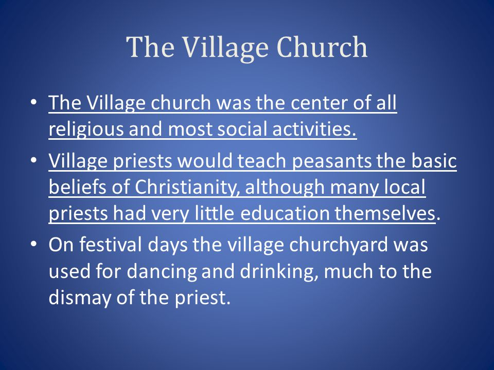 The Village Church The Village church was the center of all religious and most social activities.