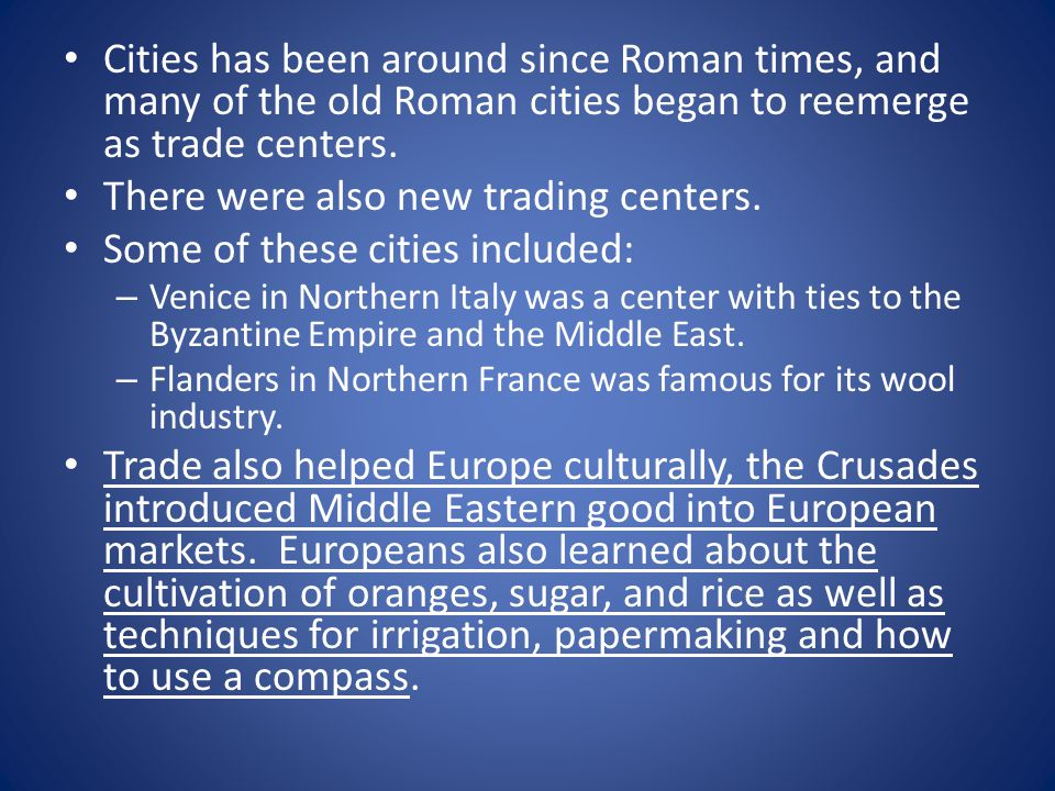 There were also new trading centers. Some of these cities included: