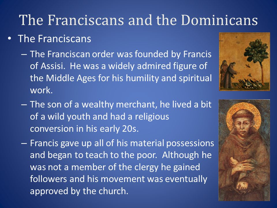 The Franciscans and the Dominicans