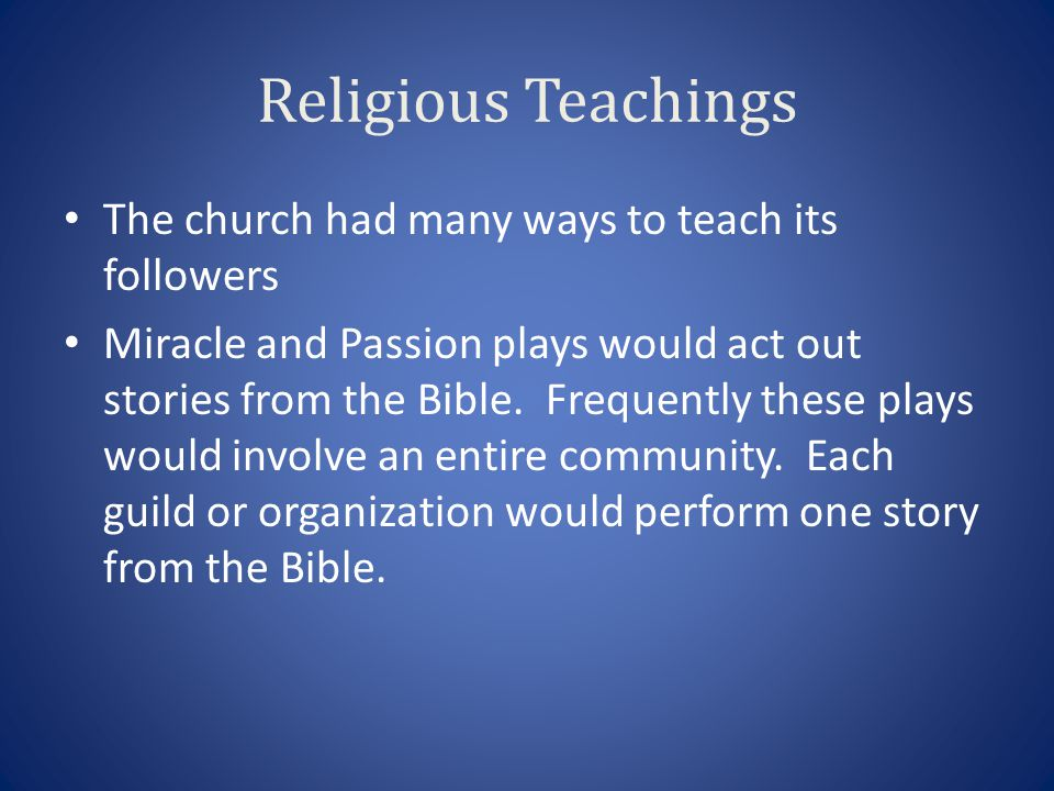 Religious Teachings The church had many ways to teach its followers