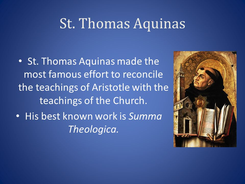 His best known work is Summa Theologica.