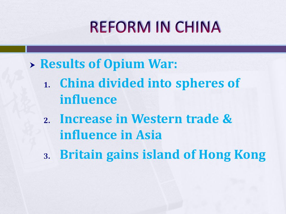 REFORM IN CHINA Results of Opium War: