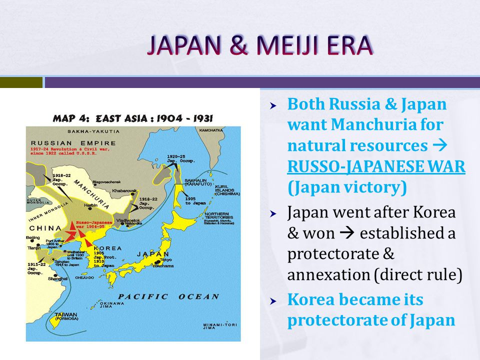 JAPAN & MEIJI ERA Both Russia & Japan want Manchuria for natural resources  RUSSO-JAPANESE WAR (Japan victory)