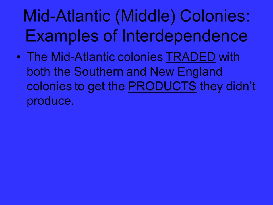 Mid-Atlantic (Middle) Colonies: Examples of Interdependence