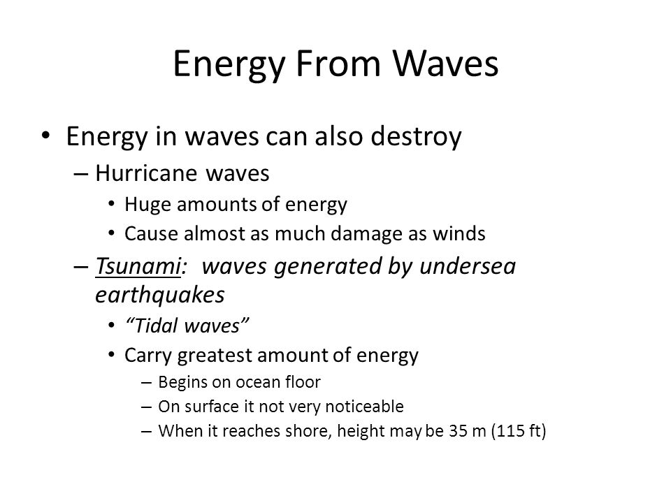 Energy From Waves Energy in waves can also destroy Hurricane waves