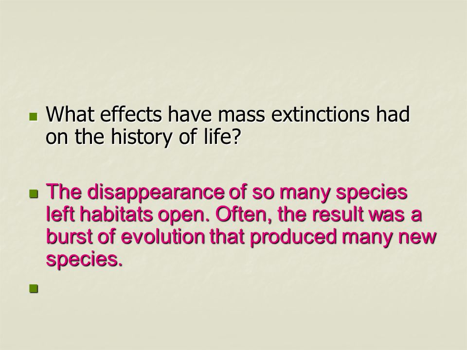 What effects have mass extinctions had on the history of life