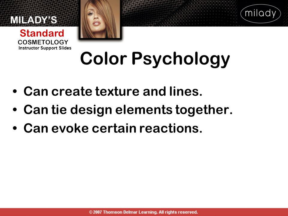 Color Psychology Can create texture and lines.