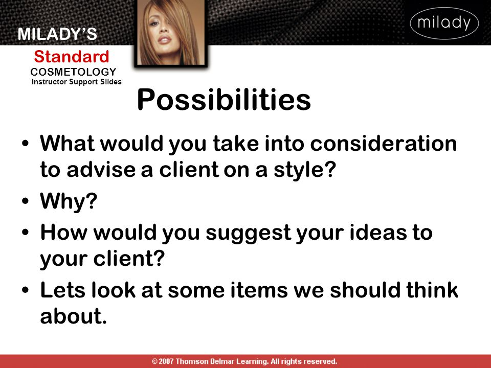 Possibilities What would you take into consideration to advise a client on a style Why How would you suggest your ideas to your client
