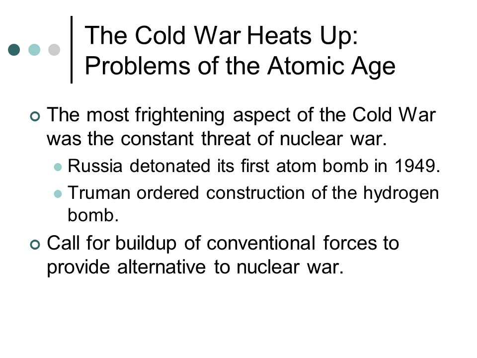 The Cold War Heats Up: Problems of the Atomic Age