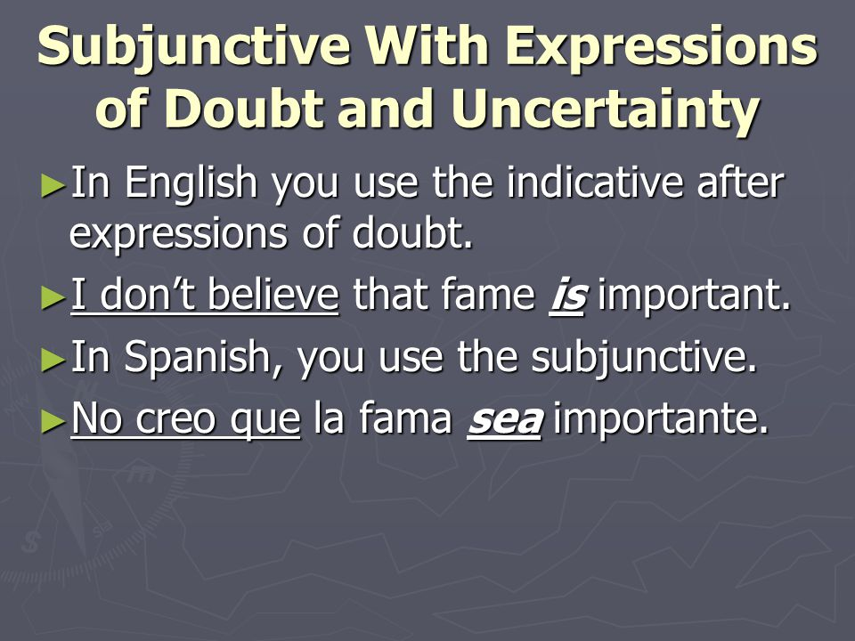 Subjunctive With Expressions of Doubt and Uncertainty