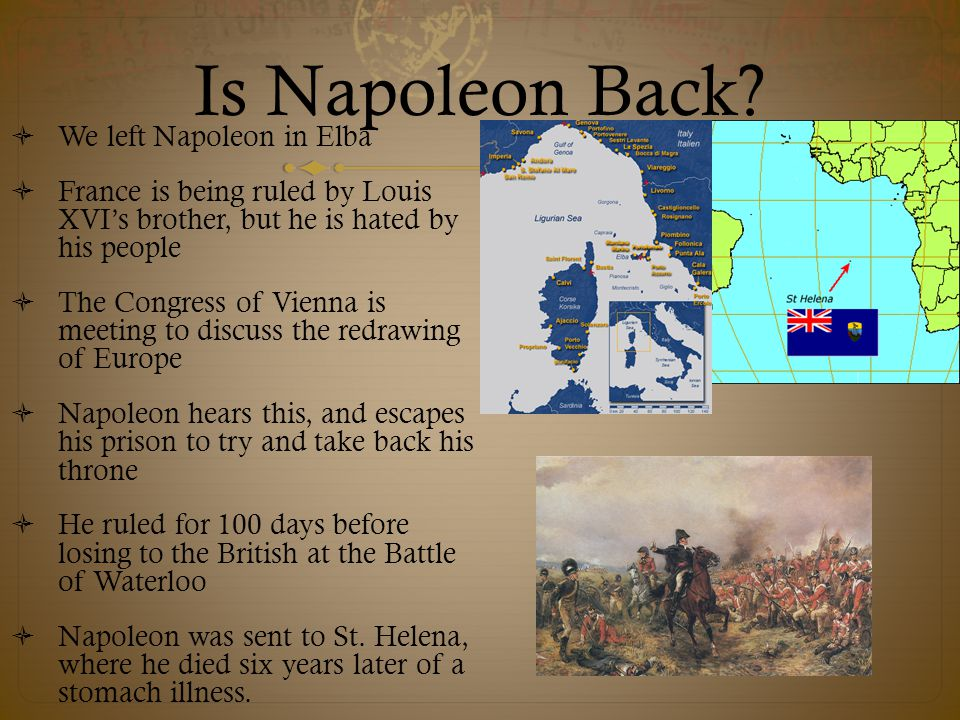 Is Napoleon Back We left Napoleon in Elba