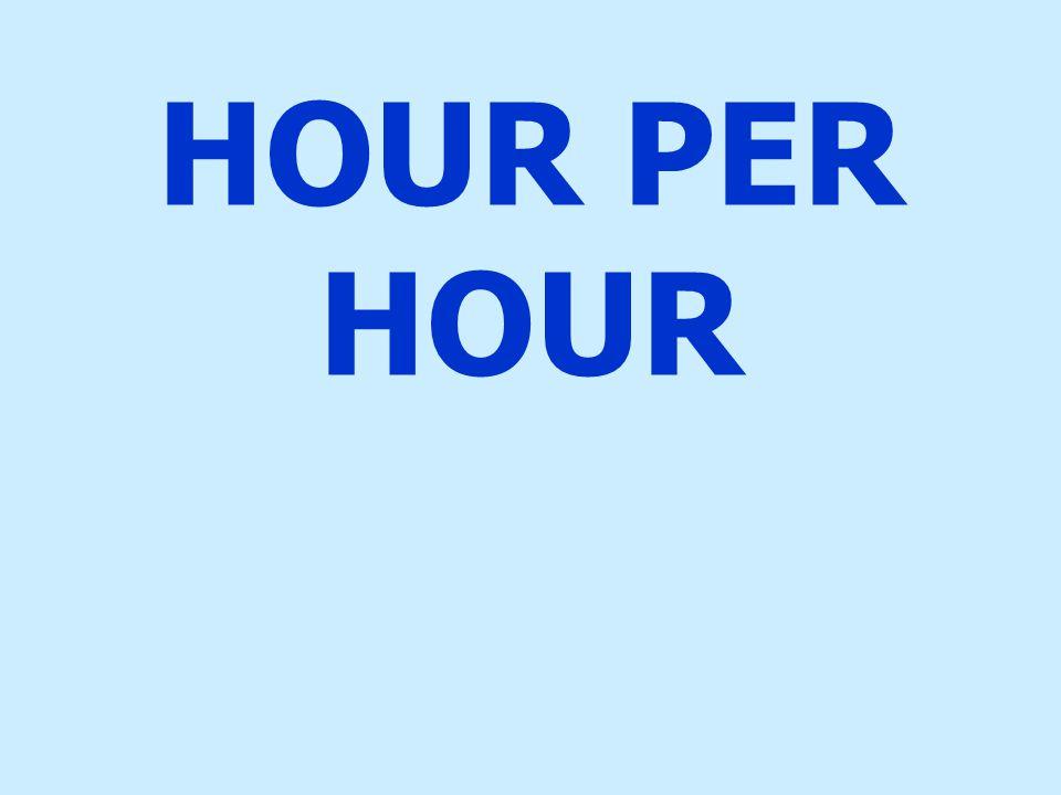 HOUR PER HOUR