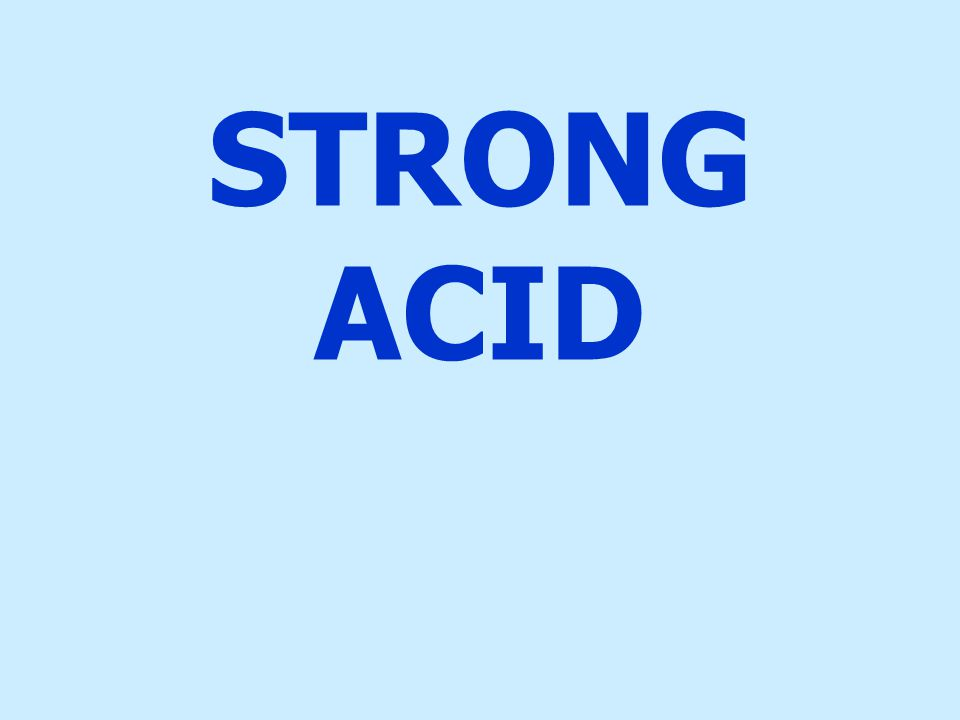 STRONG ACID
