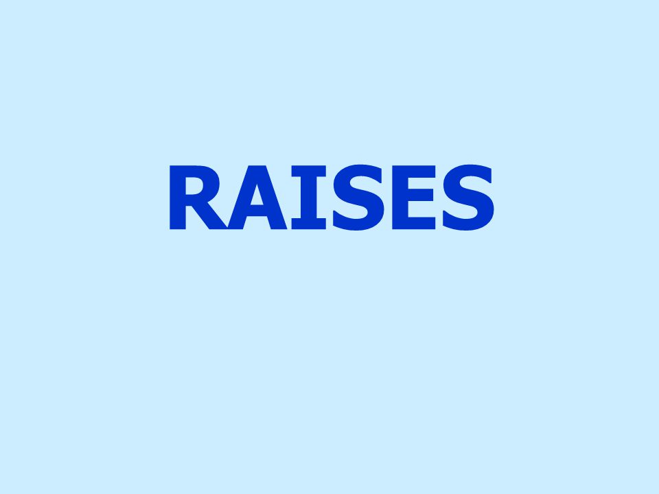 RAISES
