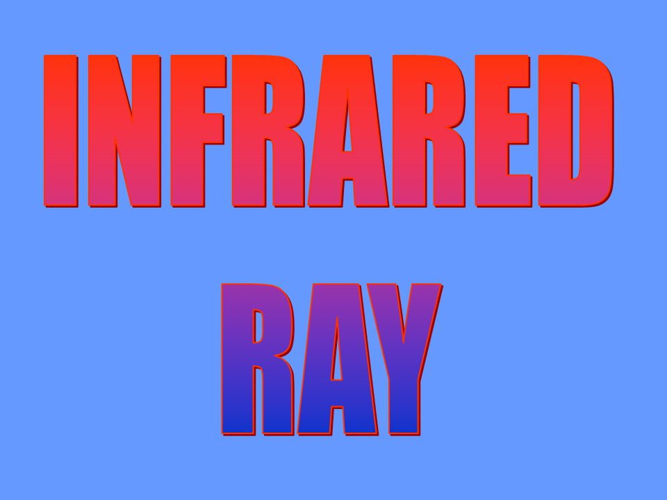 INFRARED RAY