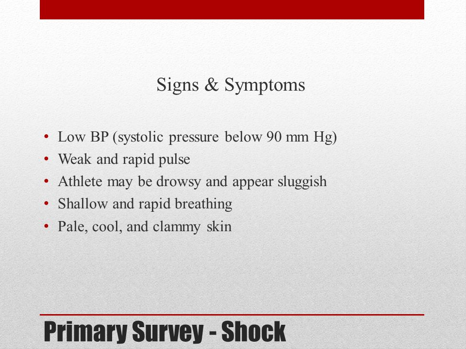Primary Survey - Shock Signs & Symptoms