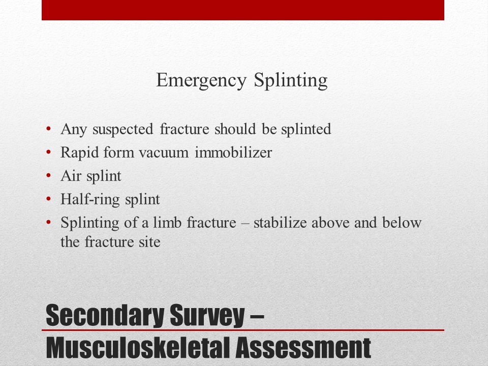 Secondary Survey – Musculoskeletal Assessment