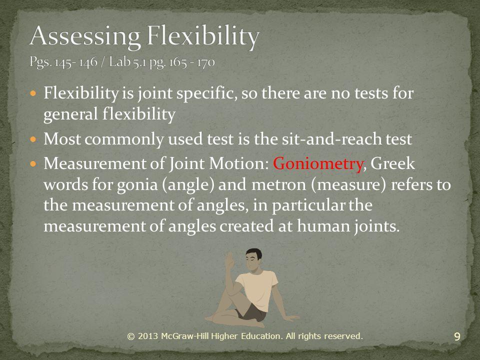 Assessing Flexibility Pgs. 145- 146 / Lab 5.1 pg. 165 - 170