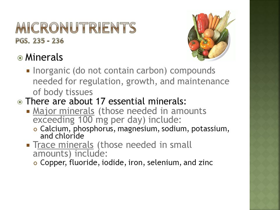 Micronutrients pgs. 235 - 236 Minerals