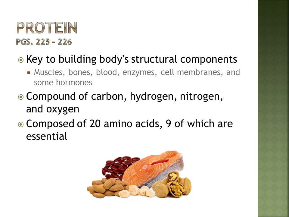Protein Pgs. 225 - 226 Key to building body's structural components