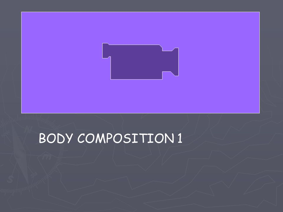 BODY COMPOSITION 1