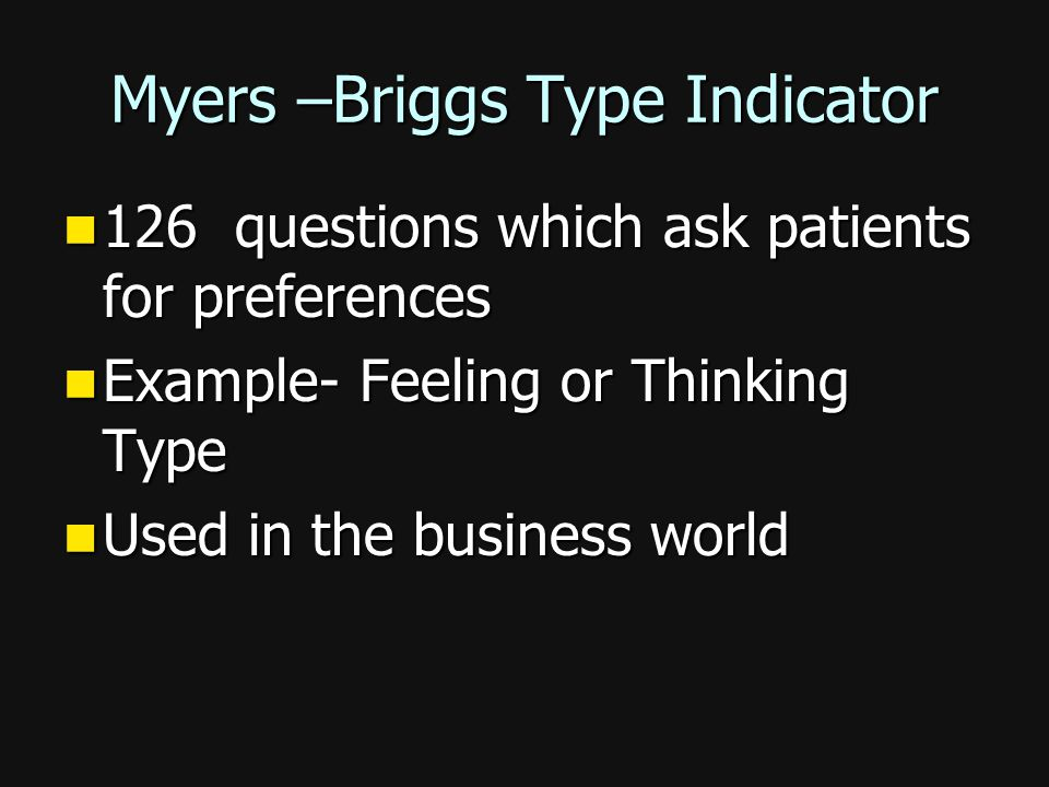 Myers –Briggs Type Indicator