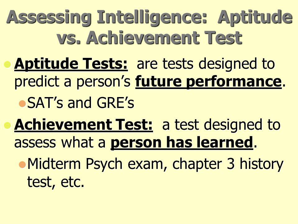 Assessing Intelligence: Aptitude vs. Achievement Test