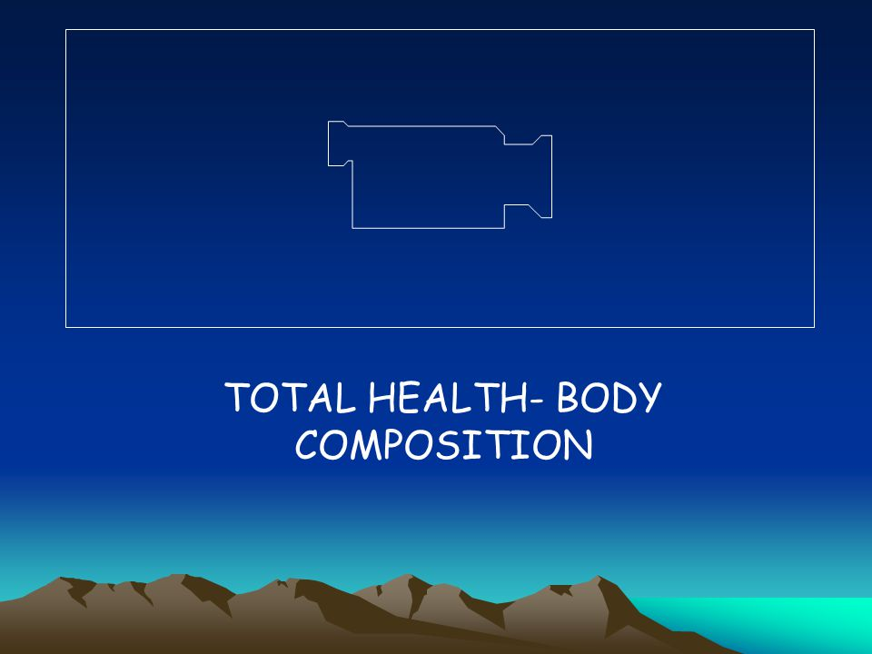 TOTAL HEALTH- BODY COMPOSITION