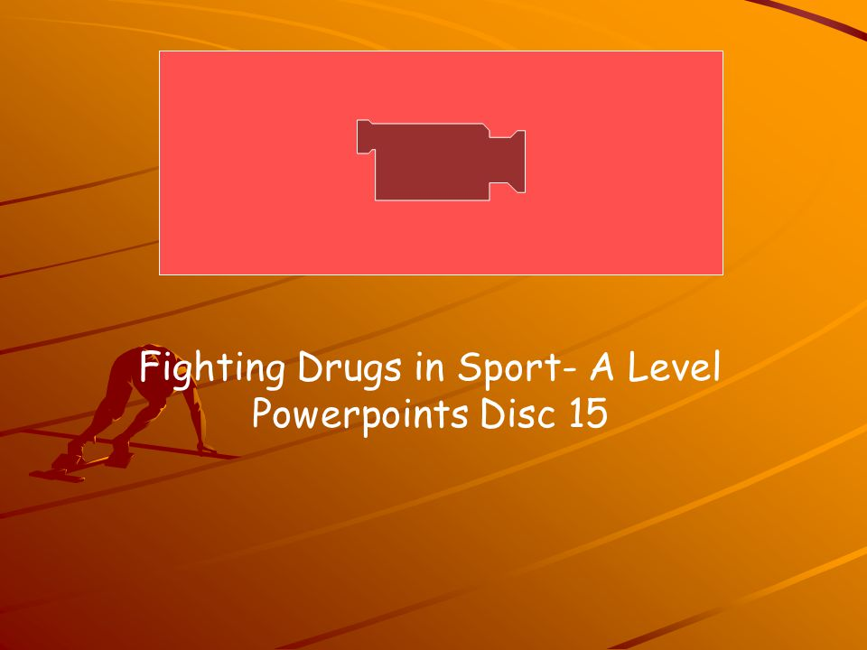 Fighting Drugs in Sport- A Level Powerpoints Disc 15
