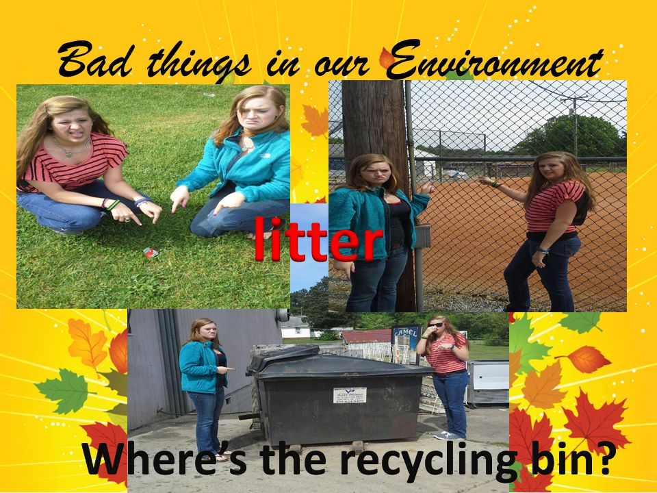 Bad things in our Environment