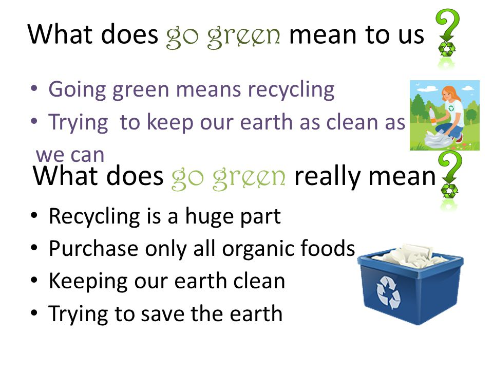 What does go green mean to us