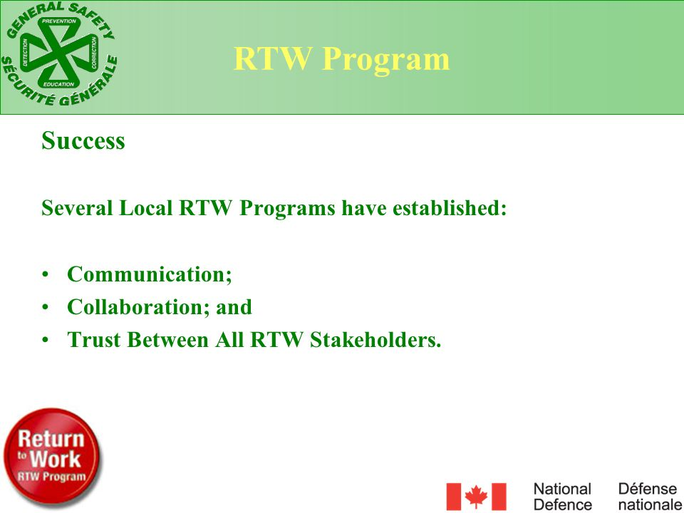 RTW Program Success Several Local RTW Programs have established: