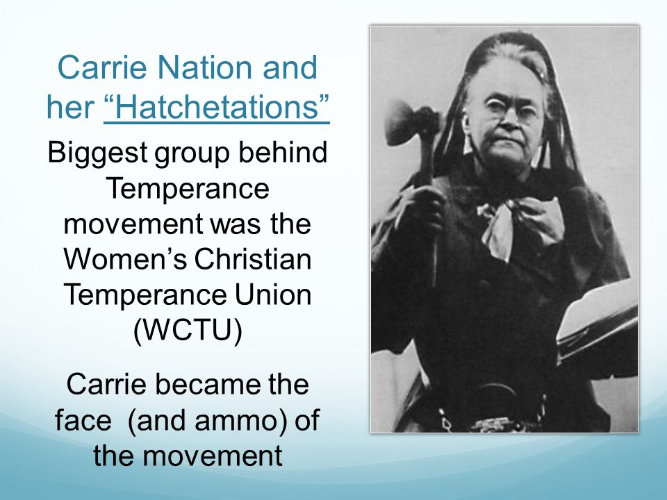 Carrie Nation and her Hatchetations