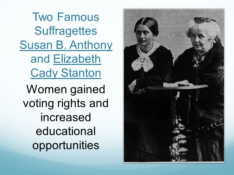 Two Famous Suffragettes Susan B. Anthony and Elizabeth Cady Stanton