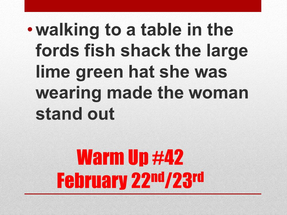 Warm Up #42 February 22nd/23rd