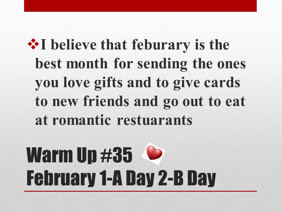 Warm Up #35 February 1-A Day 2-B Day