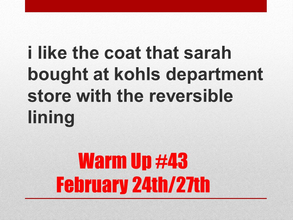 Warm Up #43 February 24th/27th