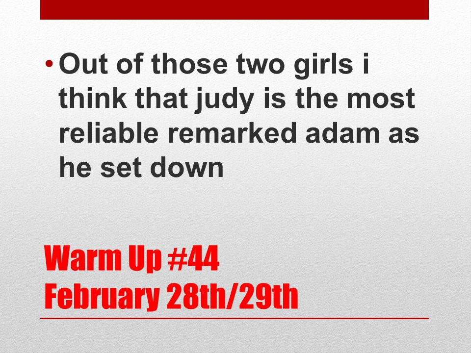 Warm Up #44 February 28th/29th