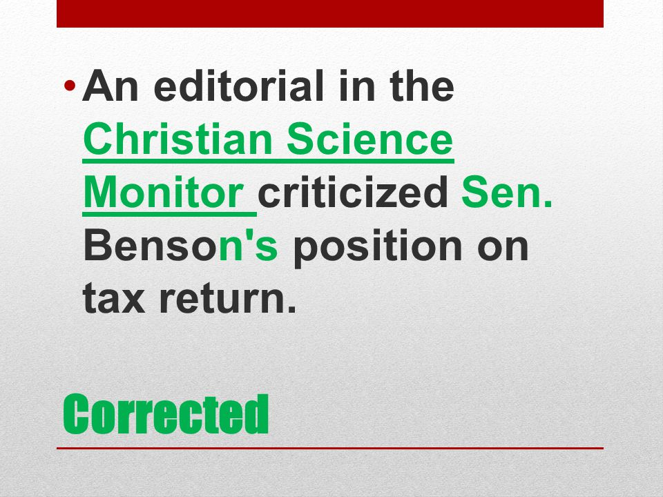 An editorial in the Christian Science Monitor criticized Sen