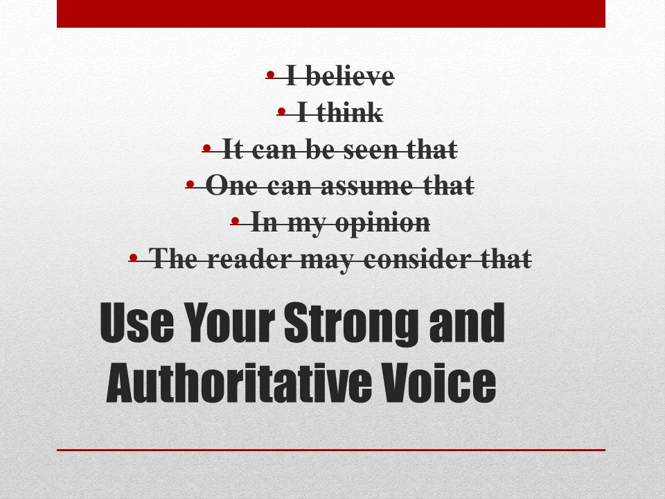 Use Your Strong and Authoritative Voice