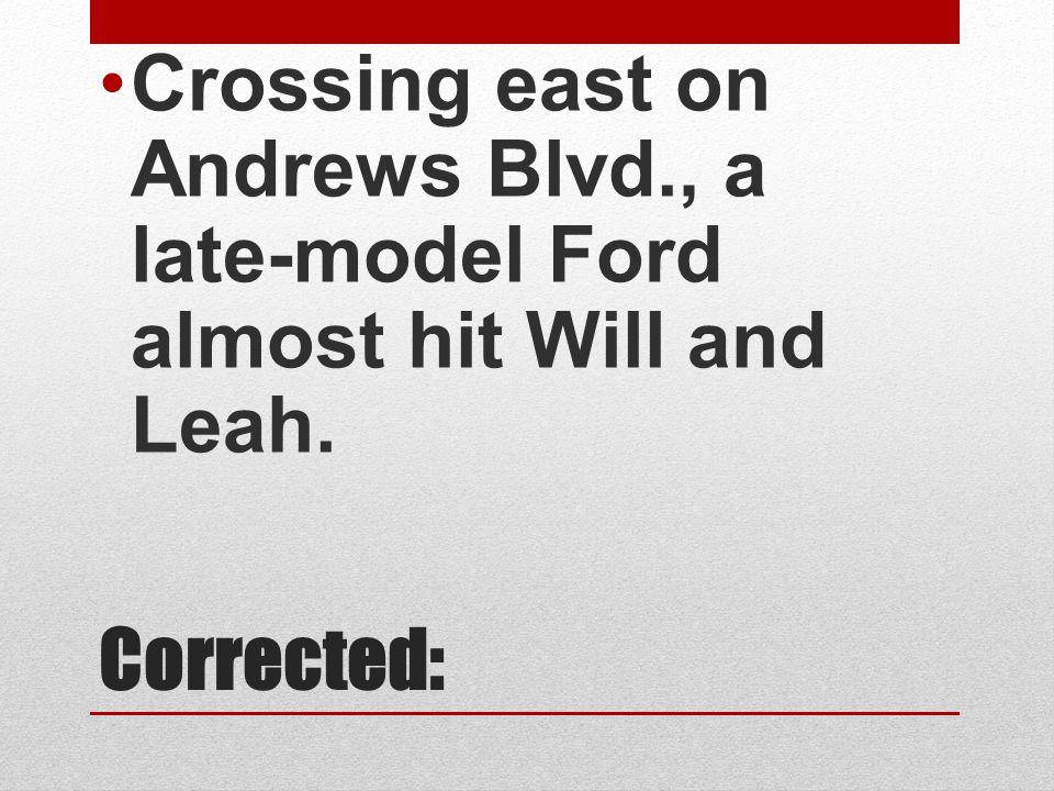 Crossing east on Andrews Blvd