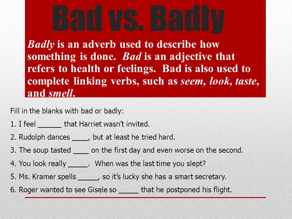 Bad vs. Badly