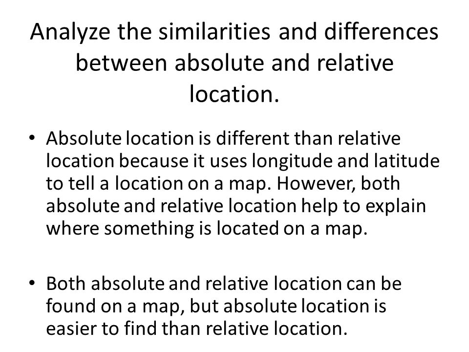 Analyze the similarities and differences between absolute and relative location.