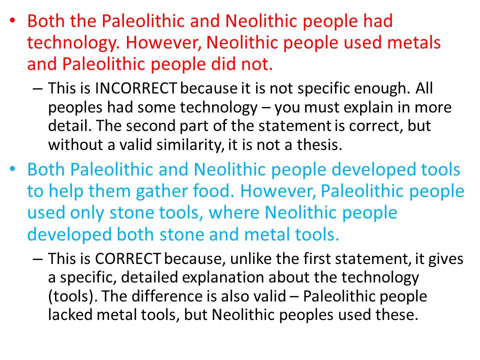 Both the Paleolithic and Neolithic people had technology